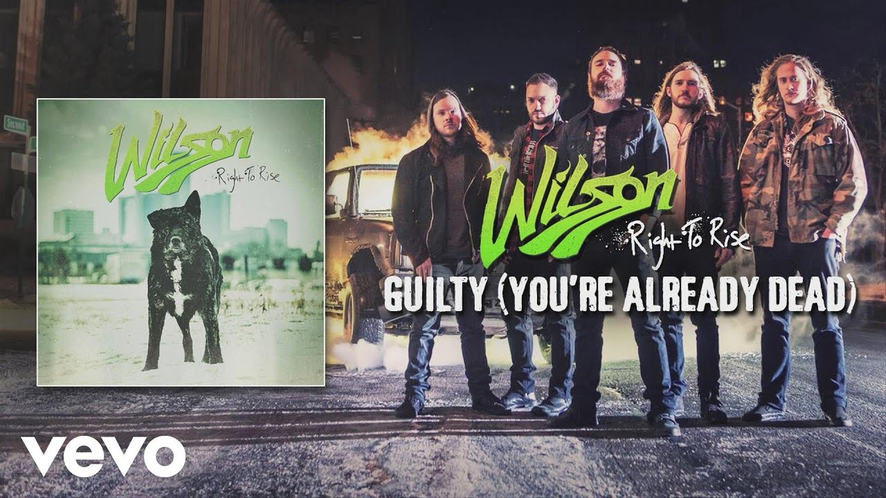 Wilson - Guilty (You're Already Dead) [audio]