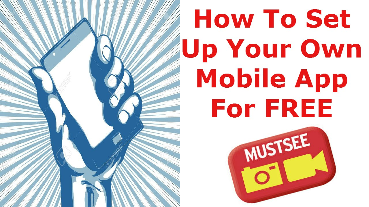 How To Set Up Your Own Mobile App For Free We Make Apps Easy Youtube