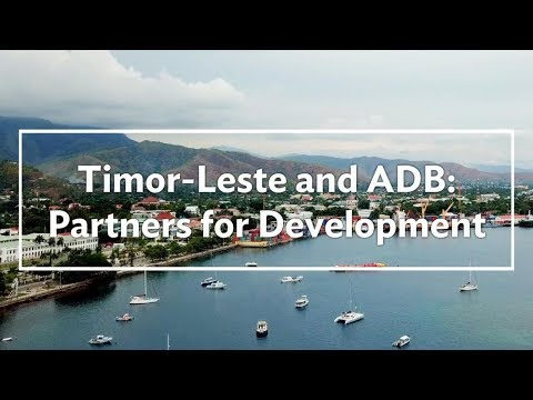 Timor-Leste and ADB: Partners for Development