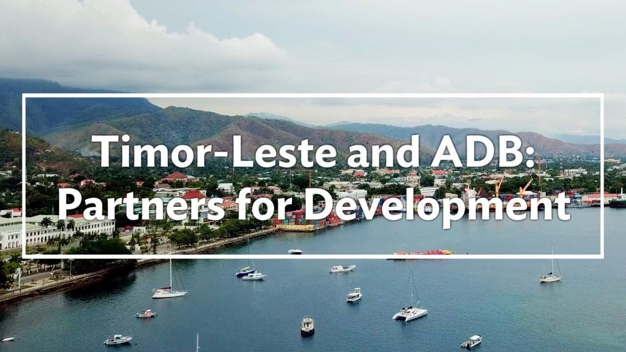 Timor-Leste and ADB: Partners for Development