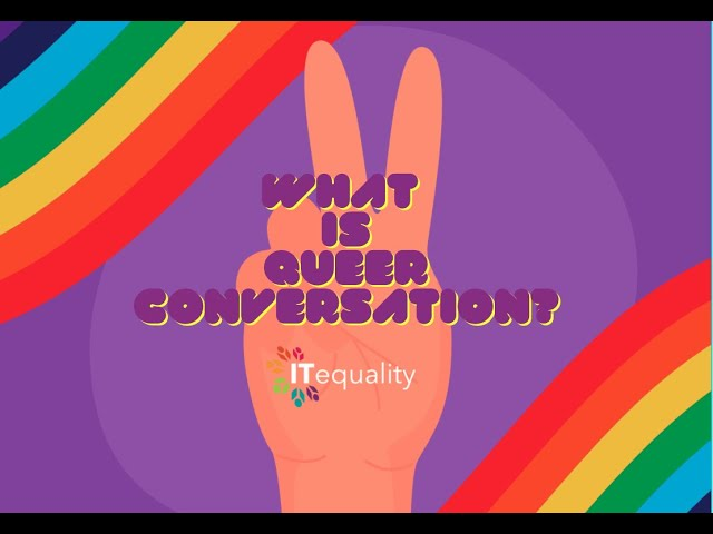 ITequality   What is Queer Conversations?