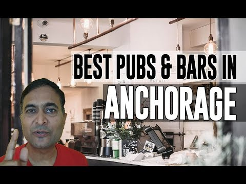 Best Bars Pubs & Hangout Places In Anchorage, USA