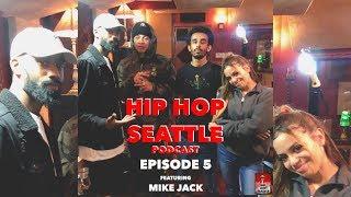 Hip Hop Seattle Podcast Episode 5   Mike Jack