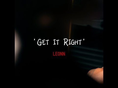 LEONN - 'Get It Right' A Visual Story (Official)