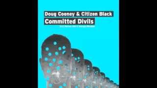 Doug Cooney & Citizen Black - Committed Divils (Original Mix) [Mioli Music]