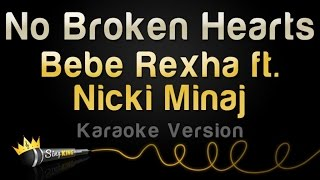 Bebe Rexha ft. Nicki Minaj No Broken Hearts (Karaoke Version)