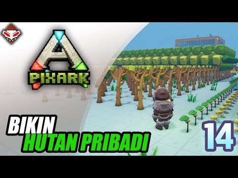 PIXARK - (14) BIKIN HUTAN PRIBADI