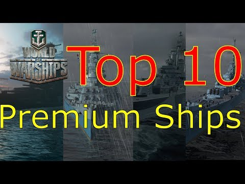World of Warships- Top 10 Premium Ships