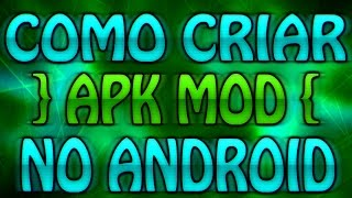 Como Criar Aplicativos Modificado (APK MOD) No Android
