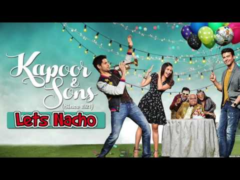 Let's Nacho Full Song (Audio) - Kapoor & Sons | Sidharth Malhotra | Alia Bhatt | Fawad | Badshah