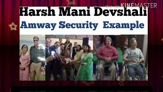 H.M Devshali is the best Example of Amway Security.