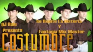Costumbre Se Repite La Historia Y Fantasia Mix Master By DJ Role