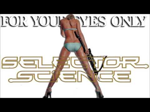Selector Science   For Your Eyes Only Mix