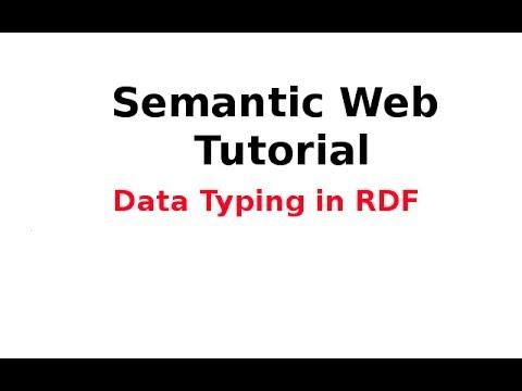 Semantic Web Tutorial 7/14: Data Typing in RDF