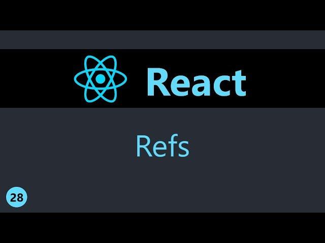 ReactJS Tutorial - 28 - Refs