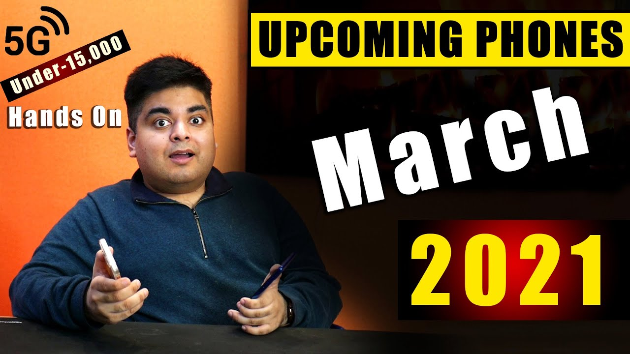 Top 10+ Best Upcoming Mobile Phones in March 2021   5G MOBILE UNDER- Rs.15000 HANDS-ON⚡Before Launch