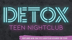 Detox Pop-Up Teen Nightclub | Portland, OR