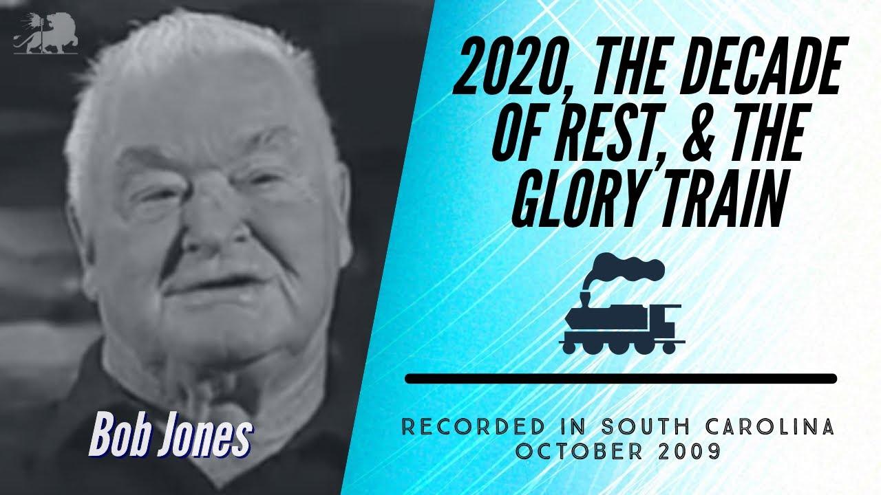 2020, THE DECADE OF REST, & THE GLORY TRAIN | Bob Jones