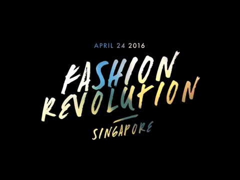 Fashion Revolution Singapore - Campaign Video
