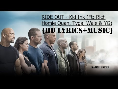 {HD Lyrics+Music} RIDE OUT - Kid Ink (Ft: Rich Homie Quan, Tyga, Wale & YG)