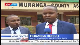 Murang\'a County assembly approves budget | News Centre