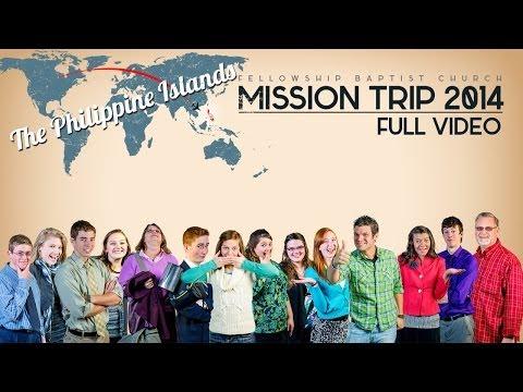 Philippines Mission Trip  - FULL VIDEO - Fellowship Baptist Church Clarklake MI