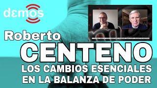 Roberto Centeno: los cambios esenciales en la balanza de poder I Demos TV