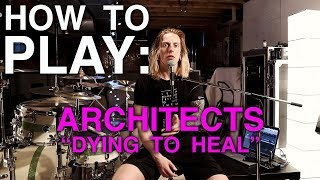 How To Play: Dying To Heal by Architects