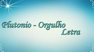 Plutonio - Orgulho (Letra)