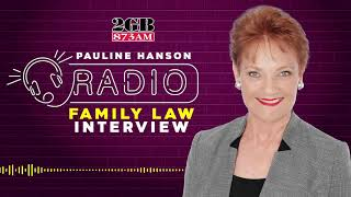 PAULINE HANSON CALLS FOR A ROYAL COMMISSION INTO FAMILY LAW