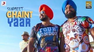 Sunmeet - Ghaint Yaar | Latest Punjabi Song 2016