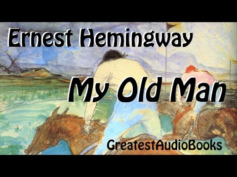 🏇 MY OLD MAN by Ernest Hemingway - FULL AudioBook 🎧📖 Greatest🌟AudioBooks