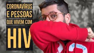 QUAL O RISCO DO CORONAVÍRUS PARA QUEM VIVE COM HIV? | SUPER INDETECTÁVEL