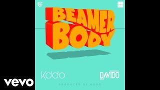 KDDO & Davido - Beamer Body (Official Audio)