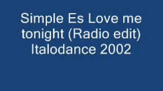 Simple Es Love me tonight (Radio edit) Italodance 2002.wmv