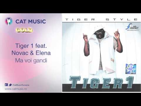 Tiger 1 feat. Novac & Elena - Ma voi gandi