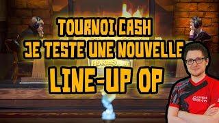 Tournoi cash - Je test une nouvelle compo sympa