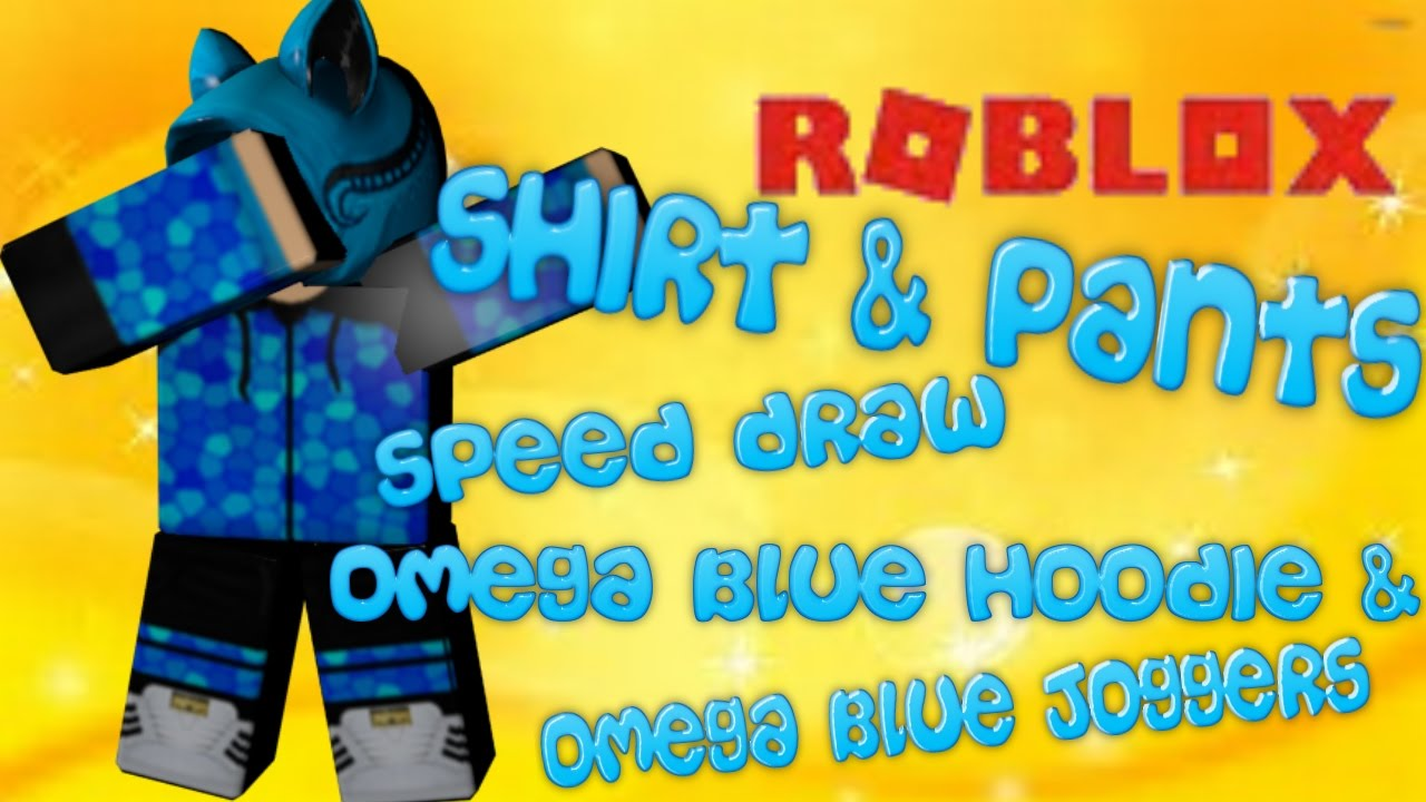 Roblox Shirt Pants Speed Draw Omega Blue Hoodie Omega Blue Joggers 6 Youtube