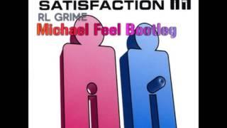Benny Bennassi - Satisfaction RL Grime (Michael Feel bootleg)