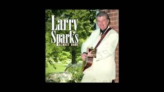 "Larry Sparks - ""Blue Mountain Melody"""