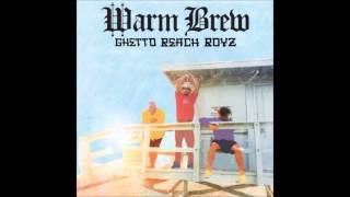Warm Brew - Ghetto Beach Boyz (Full Album)