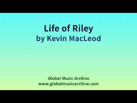 Life of Riley by Kevin MacLeod 1 HOUR
