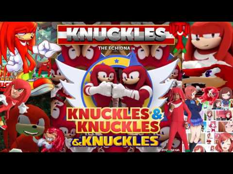 Knuckles From K.N.U.C.K.L.E.S. & Knuckles [Full Version & Knuckles]