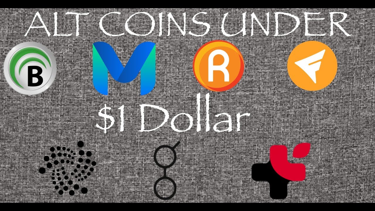 7 Alt Coins Under 1 Dollar To Watch October Thru 2018 Youtube