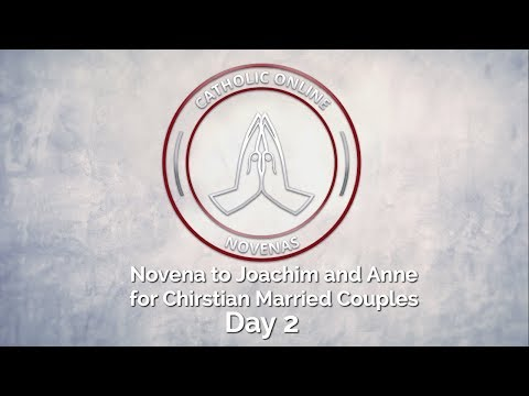 Day 2 - Novena to Joachim and Anne for Christian Married Couples HD