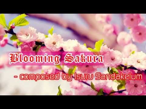 Blooming Sakura  - Composed by Isuru Sandakelum 2014