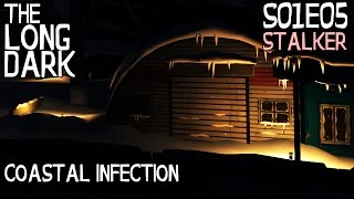 The Long Dark S01E05 Stalker - Coastal Infection Coastal Highway - The Long Dark Episode 5