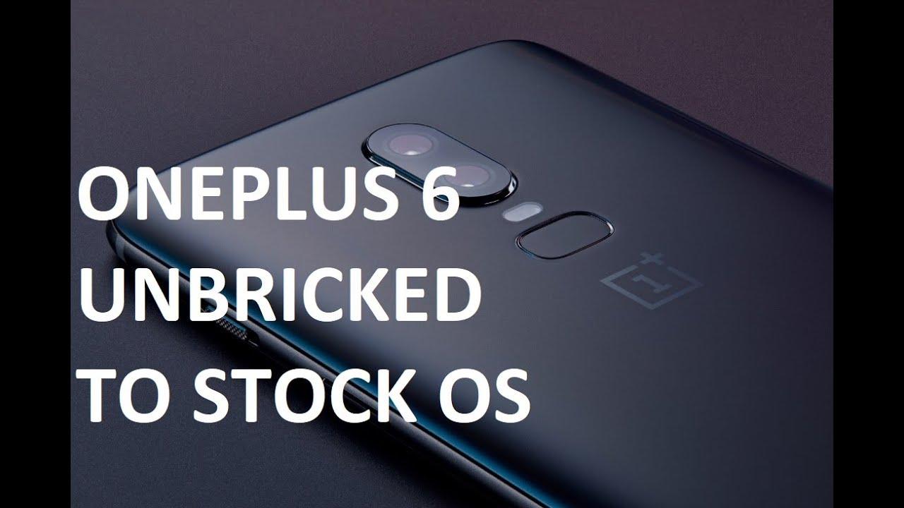 Unbrick OnePlus 6 & Recover to Stock Firmware [Softbrick/Hardbrick/Bootloop]