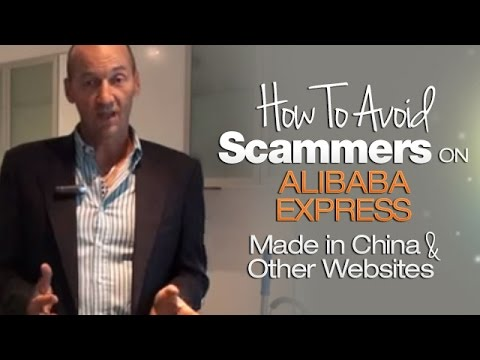 How To Avoid Scammers On Alibaba Express, Made In China And Other Websites