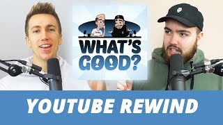 What was wrong with Youtube Rewind? (What's Good Full Podcast)